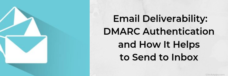 Authenticate Emails with DMARC for Better Deliverability