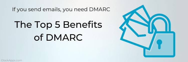 The Top 5 Benefits of DMARC